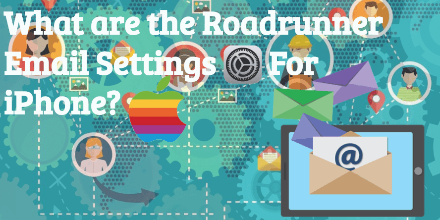 What Are The IMAP and SMTP Roadrunner Email Settings
