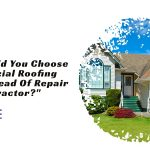 Why Should You Choose Commercial Roofing Expert Instead Of Repair Contractor?